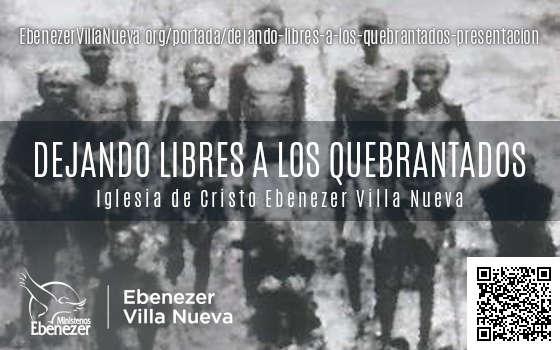 DEJANDO LIBRES A LOS QUEBRANTADOS