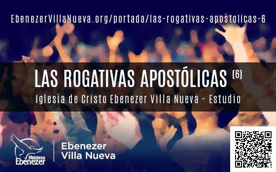 LAS ROGATIVAS APOSTÓLICAS (6)