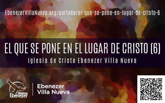 EL QUE SE PONE EN EL LUGAR DE CRISTO (6)