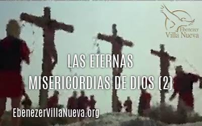 LAS ETERNAS MISERICORDIAS DE DIOS (2)