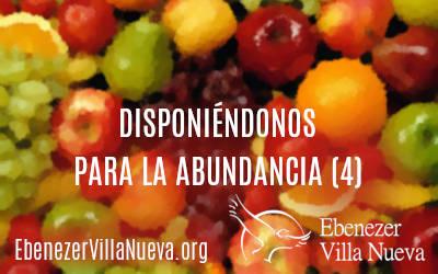 DISPONIÉNDONOS PARA LA ABUNDANCIA (4)
