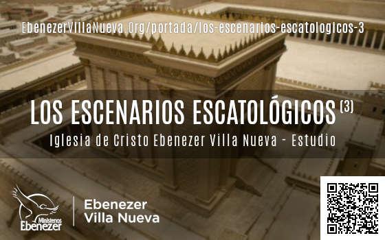 LOS ESCENARIOS ESCATOLÓGICOS (3)