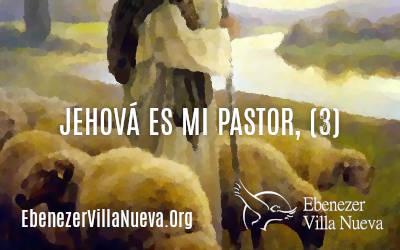 JEHOVÁ ES MI PASTOR (3)