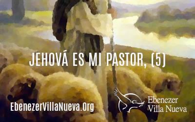 JEHOVÁ ES MI PASTOR, (5)