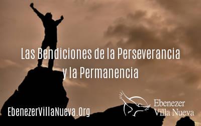 LAS BENDICIONES DE LA PERSEVERANCIA Y LA PERMANENCIA