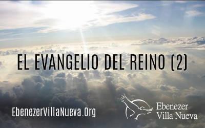 EL EVANGELIO DEL REINO (2)