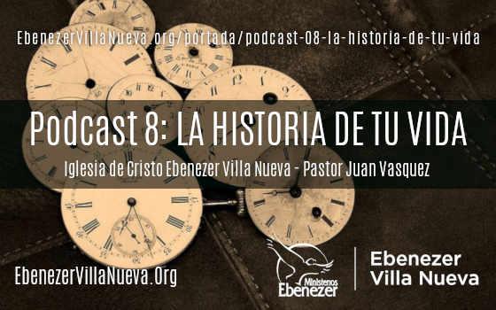 PODCAST 08: LA HISTORIA DE TU VIDA