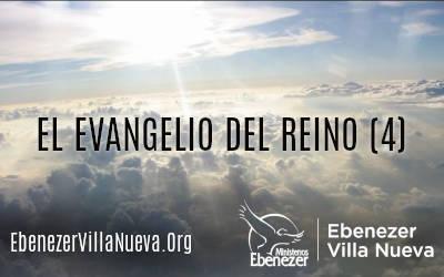 EL EVANGELIO DEL REINO (4)