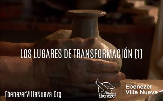 LOS LUGARES DE TRANSFORMACIÓN (1)