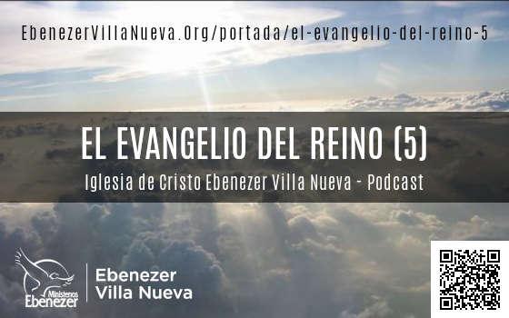 EL EVANGELIO DEL REINO (5)
