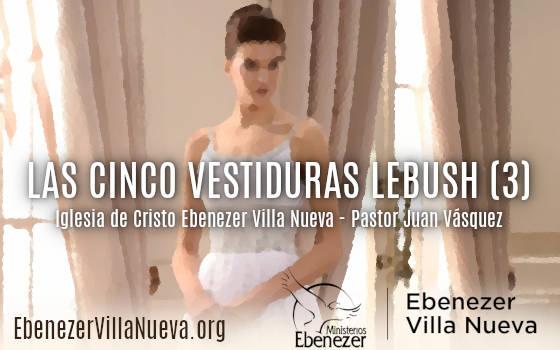 LAS CINCO VESTIDURAS 'LEBUSH' DE PROVERBIOS (3)