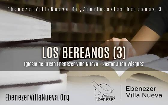 LOS BEREANOS (3)