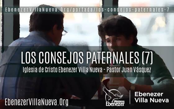 LOS CONSEJOS PATERNALES (7)