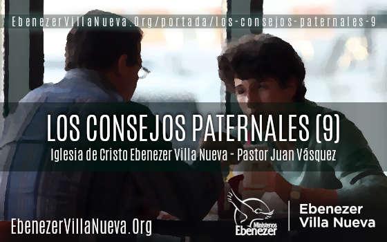 LOS CONSEJOS PATERNALES (9)