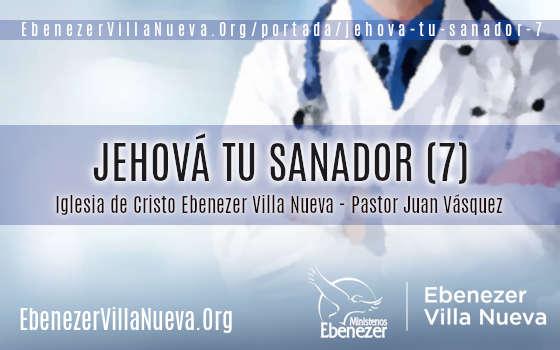 JEHOVÁ TU SANADOR (7)