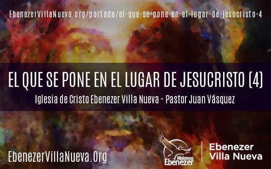 EL QUE SE PONE EN EL LUGAR DE JESUCRISTO (4)