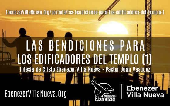 LAS BENDICIONES PARA LOS EDIFICADORES DEL TEMPLO (1)