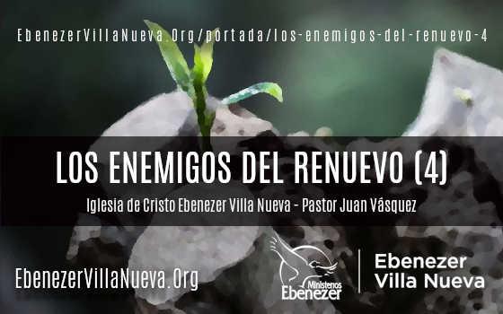 LOS ENEMIGOS DEL RENUEVO (4)
