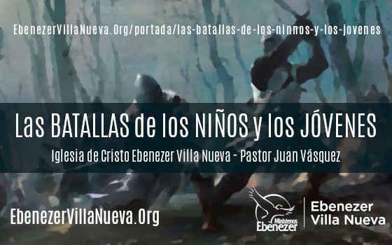 LAS BATALLAS DE LOS NIÑOS Y LOS JÓVENES