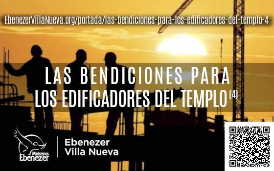 LAS BENDICIONES PARA LOS EDIFICADORES DEL TEMPLO (4)