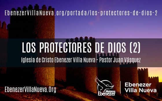 LOS PROTECTORES DE DIOS (2)