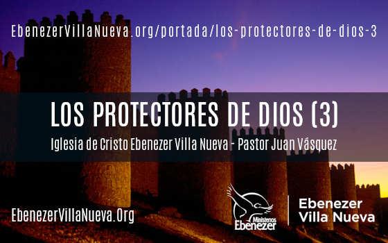 LOS PROTECTORES DE DIOS (3)