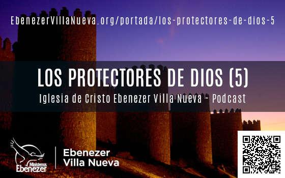 LOS PROTECTORES DE DIOS (5)