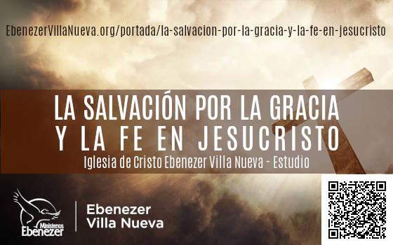 LA SALVACIÓN POR LA GRACIA Y LA FE EN JESUCRISTO
