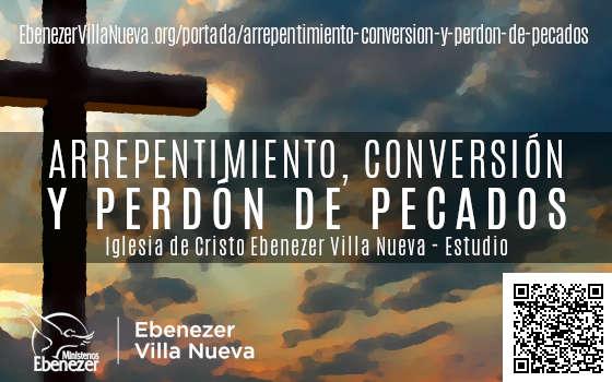ARREPENTIMIENTO, CONVERSIÓN Y PERDÓN DE PECADOS